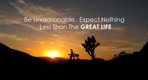 great-life-unreasonable