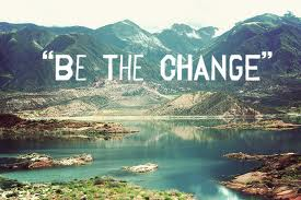 Be the change 4